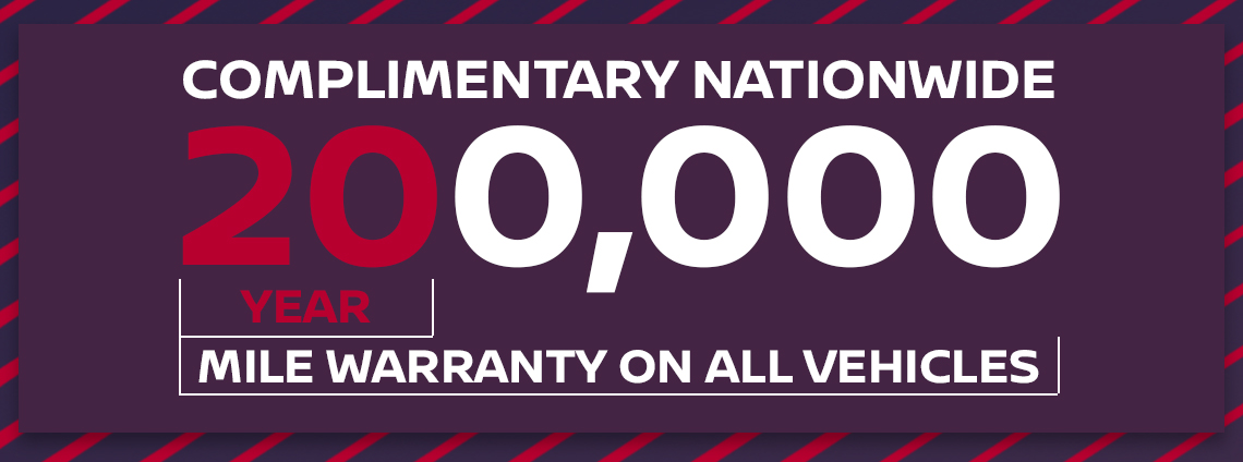 Complimentary Nationwide 20 Year/200,000 Mile Warranty On All Vehicles