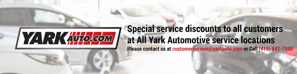 Special Service Discounts To All Customers At All Yark Automotive Service Locations. Please contact us at customerservice@yarkauto.com or call us at (419) 842-7990